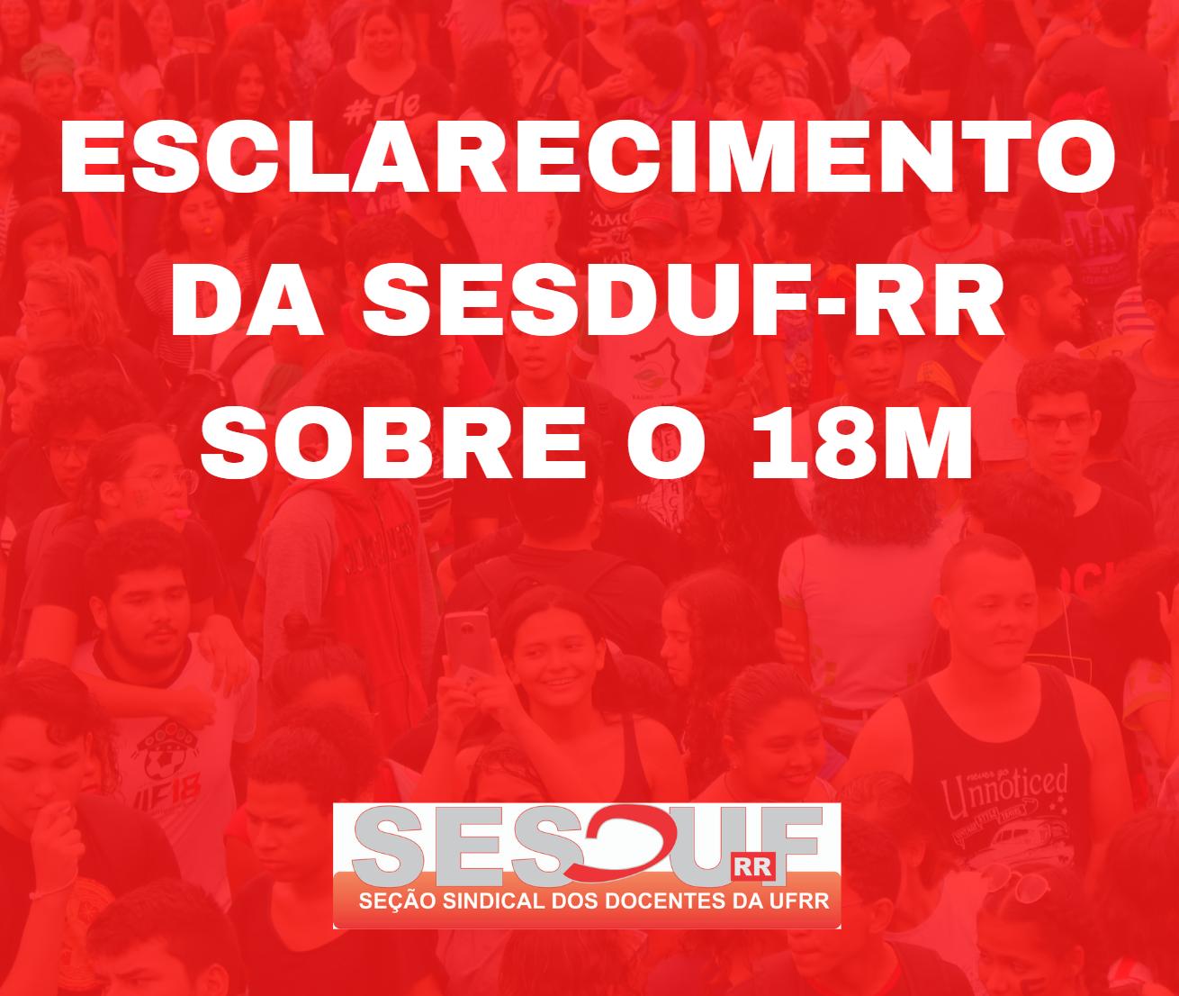 NOTA DE ESCLARECIMENTO DA SESDUF-RR  SOBRE O 18M
