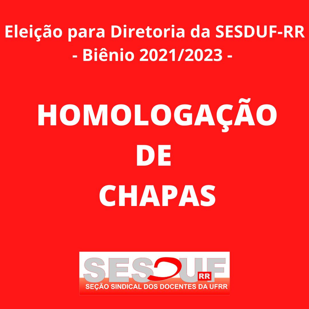 Homologação de Chapas - Eleição Diretoria SESDUF-RR (biênio 2021-2023)