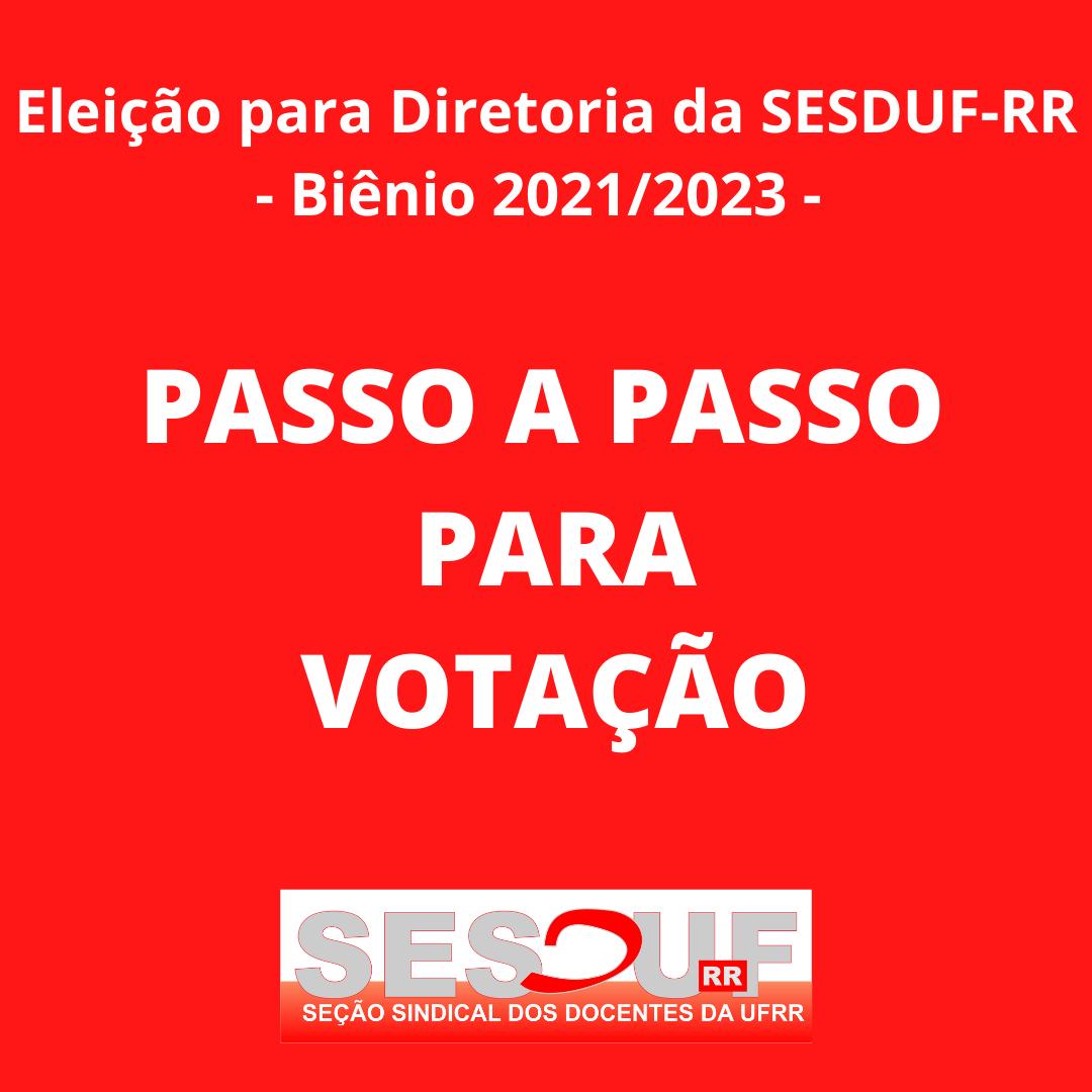 Eleição SESDUF-RR (Biênio 2021-2023) : Passo a passo para votação.