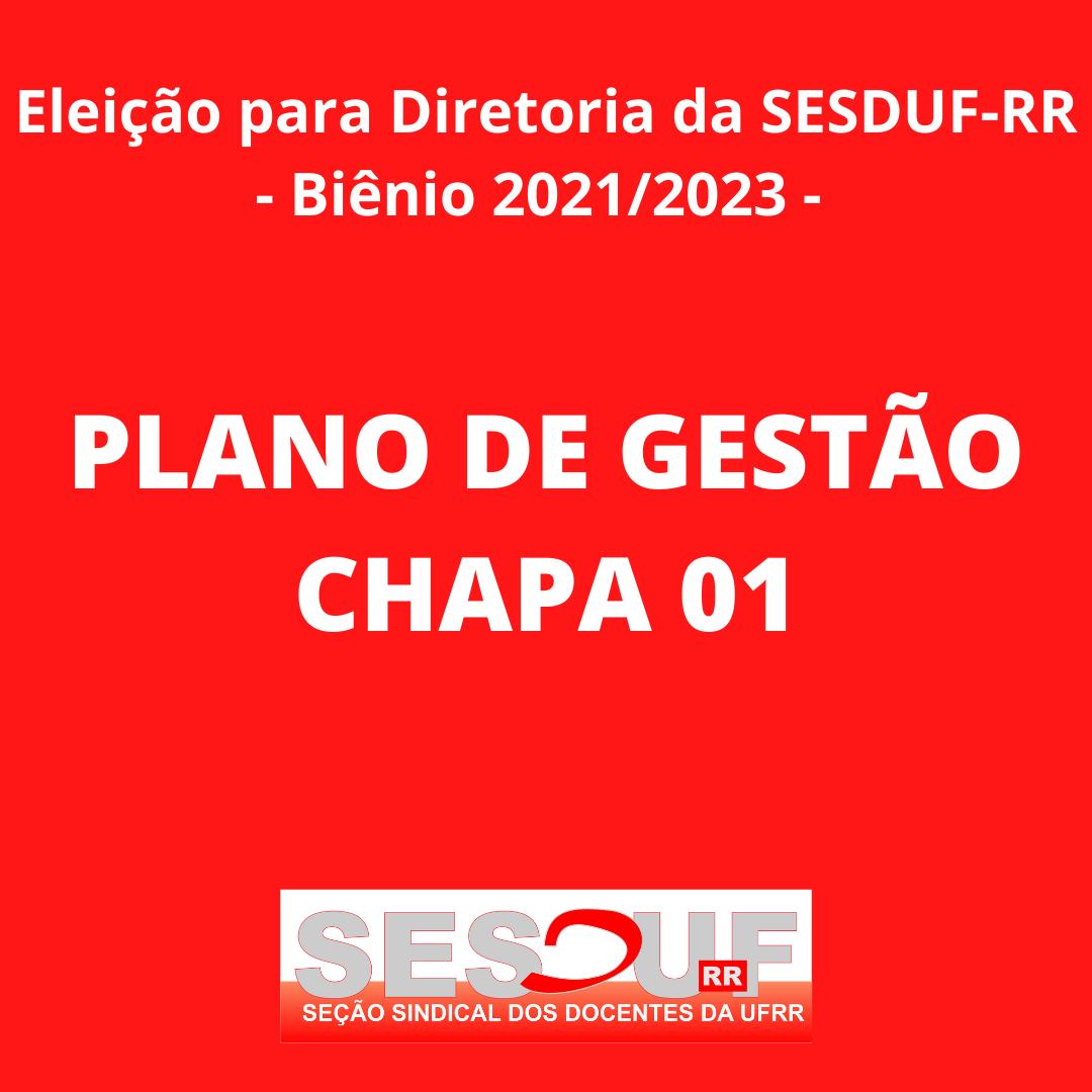 ELEIÇÃO SESDUF-RR (BIÊNIO 2021-2023) - PLANO DE GESTÃO CHAPA 01