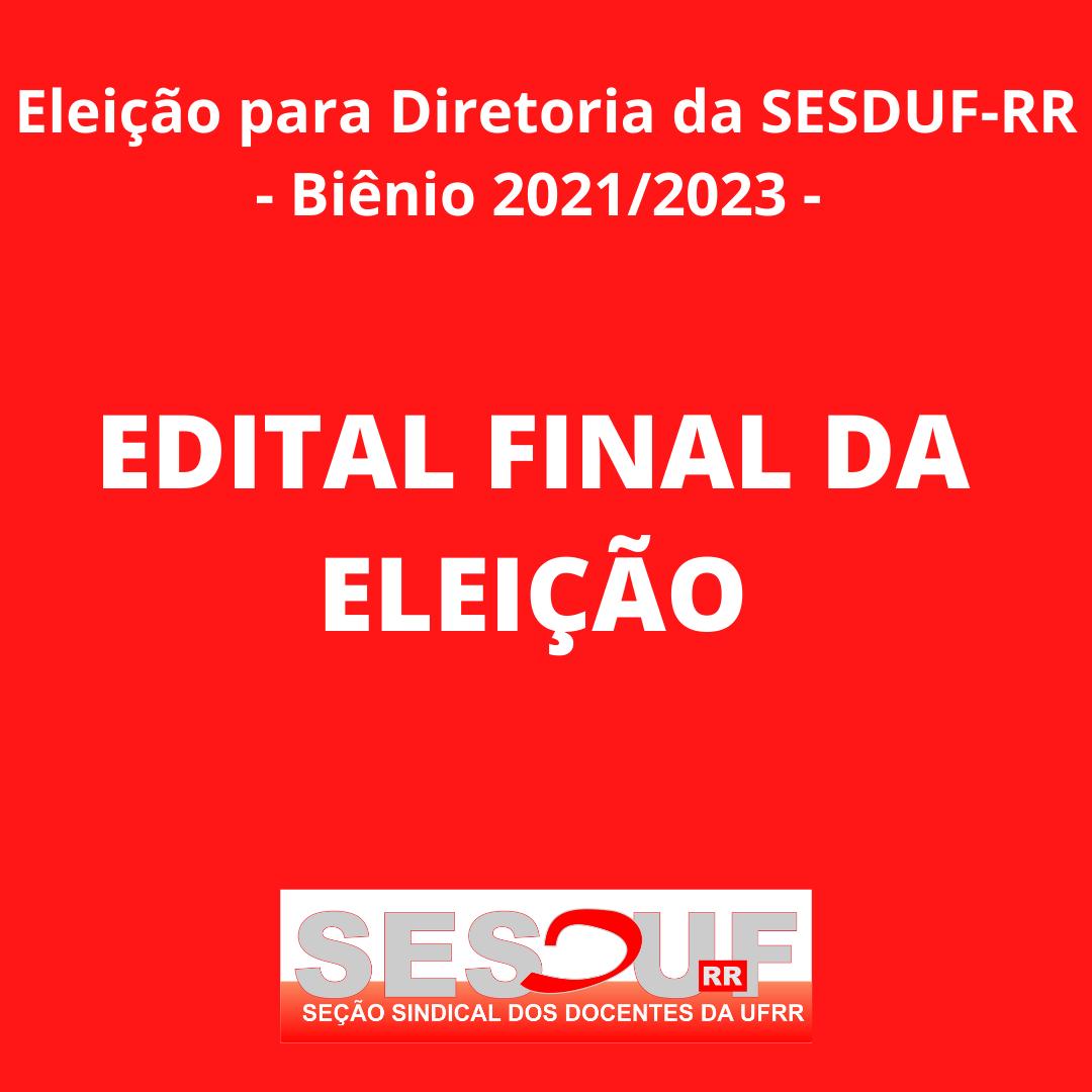 Edital Final da Eleição da SESDUF-RR (biênio 2021-2023)