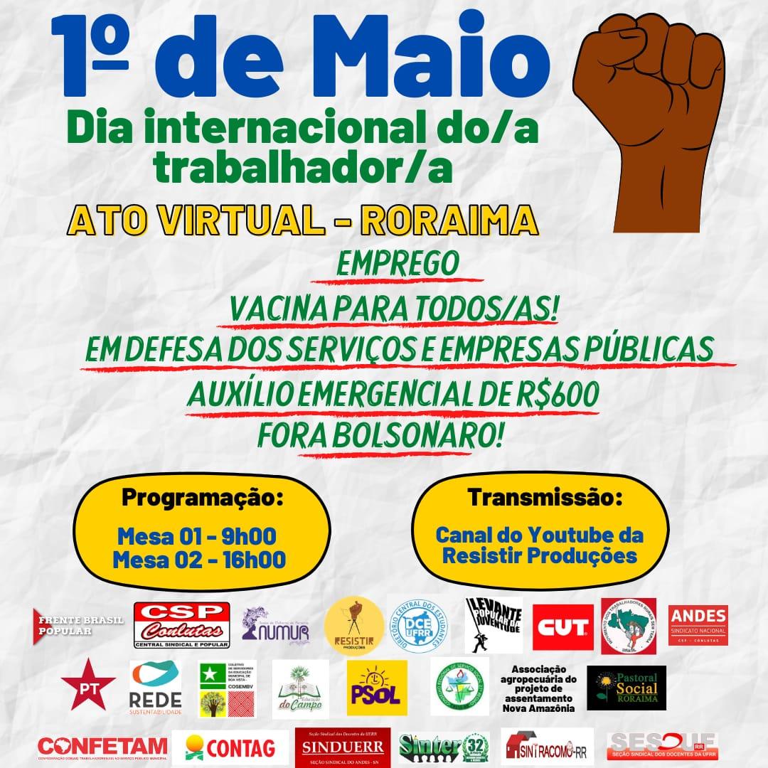 1° DE MAIO - DIA INTERNACIONAL DO/A TRABALHADOR/A - ATO UNIFICADO EM RORAIMA