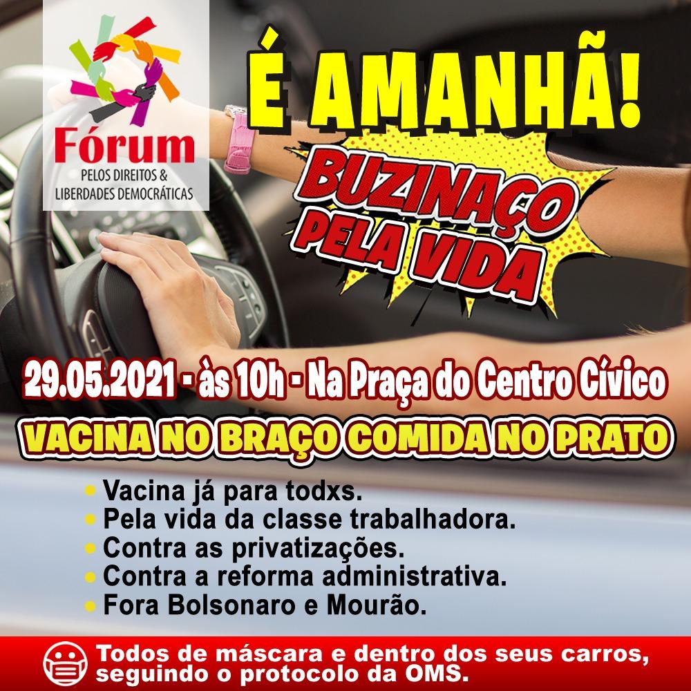 """É AMANHÃ - BUZINAÇO PELA VIDA – 29M Dia Nacional de Mobilização """"Vacina no braço, comida no prato!"""""""