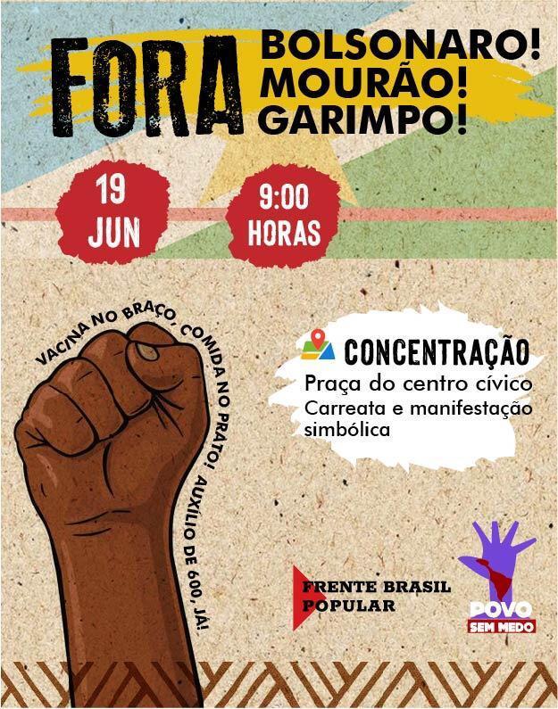 19J NAS RUAS DE TODO O BRASIL - FORA BOLSONARO E MOURÃO! FORA GARIMPO!